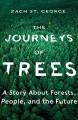 The Journeys of Trees : A Story About Forests, People, and the Future Book Cover