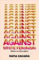 Against white feminism : notes on disruption Book Cover
