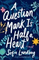 A question mark is half a heart Book Cover