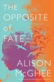 The opposite of fate Book Cover