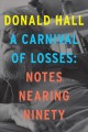 A carnival of losses : notes nearing ninety Book Cover