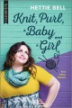 Knit, purl, a baby and a girl Book Cover