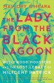 The lady from the black lagoon : Hollywood monsters and the lost legacy of Milicent Patrick Book Cover