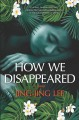 How we disappeared : a novel Book Cover