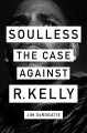 Soulless : the case against R. Kelly Book Cover