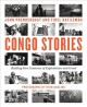 Congo stories : battling five centuries of exploitation and greed Book Cover