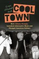 Cool town : how Athens, Georgia, launched alternative music and changed American culture Book Cover