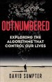 Outnumbered : from Facebook and Google to fake news and filter-bubbles--the algorithms that control our lives Book Cover