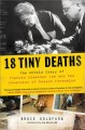 18 tiny deaths : the untold story of Frances Glessner Lee and the invention of modern forensics Book Cover
