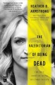 The valedictorian of being dead : the true story of dying ten times to live Book Cover