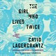 The girl who lived twice [sound recording] Book Cover