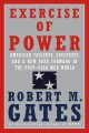 Exercise of power : American failures, successes, and a new path forward in the post-Cold War world Book Cover