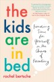 The kids are in bed : finding time for yourself in the chaos of parenting Book Cover