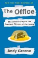 The office : the untold story of the greatest sitcom of the 2000s : an oral history Book Cover