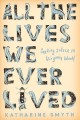 All the lives we ever lived : seeking solace in Virginia Woolf Book Cover