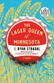 The lager queen of Minnesota [large print] Book Cover