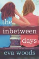 The inbetween days : a novel Book Cover