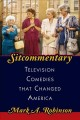 Sitcommentary : television comedies that changed America Book Cover