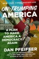 Un-Trumping America : a plan to make America a democracy again Book Cover