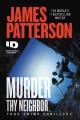 Murder thy neighbor : true-crime thrillers Book Cover