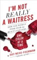 I'm not really a waitress : how one woman revamped the beauty industry one color at a time Book Cover