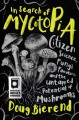 In search of mycotopia : citizen science, fungi fanatics, and the untapped potential of mushrooms Book Cover