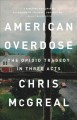 American overdose : the opioid tragedy in three acts Book Cover