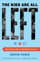 The kids are all left : how young voters will unite America Book Cover