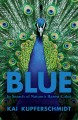 Blue : in search of nature's rarest color Book Cover
