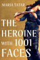 The heroine with 1,001 faces Book Cover