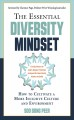 The essential diversity mindset : how to cultivate a more inclusive culture and environment Book Cover