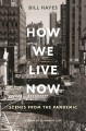 How we live now : scenes from the pandemic Book Cover