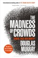 The madness of crowds : gender, race and identity Book Cover
