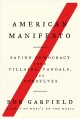American manifesto : saving democracy from villains, vandals, and ourselves Book Cover