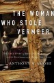 The woman who stole Vermeer : the true story of Rose Dugdale and the Russborough House art heist Book Cover