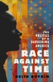 Race against time : the politics of a darkening America Book Cover