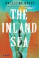 The inland sea : a novel Book Cover