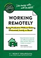 Working remotely : being productive without getting distracted, lonely, or bored Book Cover