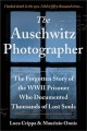 The Auschwitz photographer : the forgotten story of the WWII prisoner who documented thousands of lost souls Book Cover