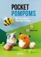 Pocket pompoms : 35 little woolly creatures to make Book Cover