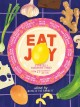 Eat joy : stories & comfort food from 31 celebrated writers Book Cover