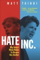 Hate Inc. : why today's media makes us despise one another Book Cover
