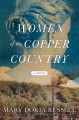 The women of the copper country : a novel Book Cover
