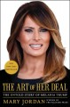 The art of her deal : the untold story of Melania Trump Book Cover