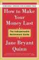 How to make your money last : the indispensable retirement guide Book Cover