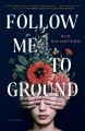 Follow me to ground : a novel Book Cover