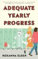 Adequate yearly progress : a novel Book Cover