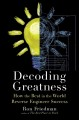 Decoding greatness : how the best in the world reverse engineer success Book Cover