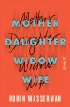 Mother daughter widow wife : a novel Book Cover