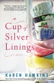 A cup of silver linings : a novel Book Cover